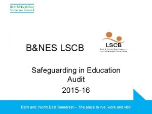 BNES LSCB Safeguarding in Education Audit 2015 16