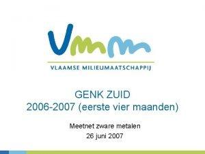 GENK ZUID 2006 2007 eerste vier maanden Meetnet
