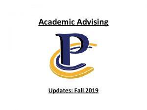 Academic Advising Updates Fall 2019 Academic Advising Updates