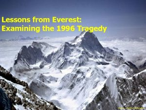 Lessons from Everest Examining the 1996 Tragedy 1