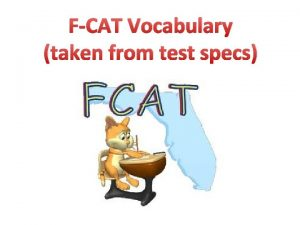 FCAT Vocabulary taken from test specs Acceleration the