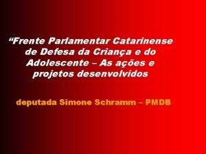 Frente Parlamentar Catarinense de Defesa da Criana e