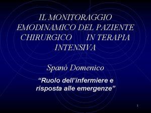 IL MONITORAGGIO EMODINAMICO DEL PAZIENTE CHIRURGICO IN TERAPIA