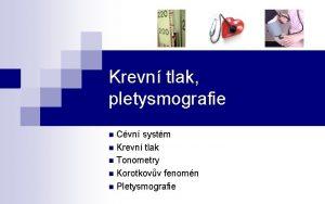 Krevn tlak pletysmografie n Cvn systm n Krevn