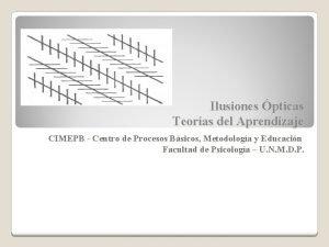 Ilusiones pticas Teoras del Aprendizaje CIMEPB Centro de