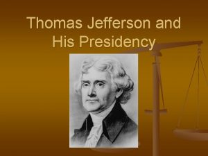 Thomas Jefferson and His Presidency Election of 1800