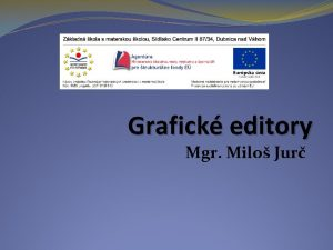 Grafick editory Mgr Milo Jur Grafick editory s