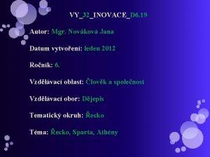 VY32INOVACED 6 19 Autor Mgr Novkov Jana Datum