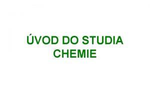 VOD DO STUDIA CHEMIE Chemie je prodn vda