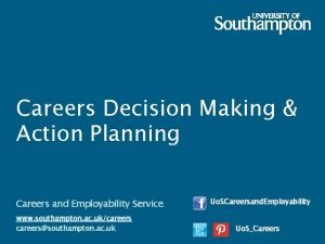 Careers Decision Making Action Planning Careers and Employability