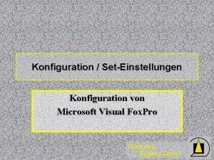 Konfiguration SetEinstellungen Konfiguration von Microsoft Visual Fox Pro