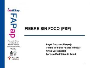FIEBRE SIN FOCO FSF Angel Gonzalez Requejo Centro