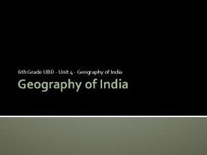 6 th Grade UBD Unit 4 Geography of