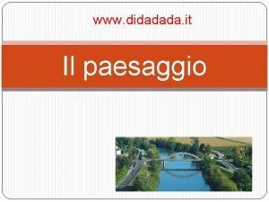 www didadada it Il paesaggio Il paesaggio il