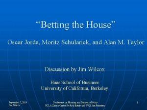 Betting the House Oscar Jorda Moritz Schularick and