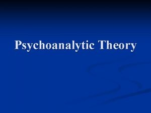 Psychoanalytic Theory Core Concepts 1 Psychic Determinism n