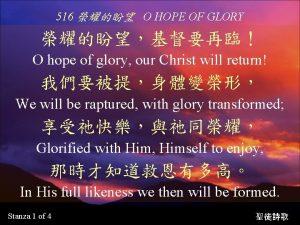 516 O HOPE OF GLORY O hope of