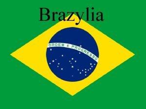 Brazylia Brazylia Federacyjna Republika Brazylii najwiksze pod wzgldem