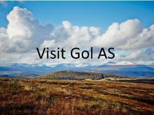 Visit Gol AS Visit Gol AS er destinasjonsselskapet