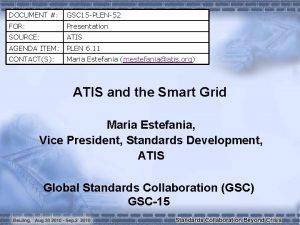 DOCUMENT GSC 15 PLEN52 FOR Presentation SOURCE ATIS