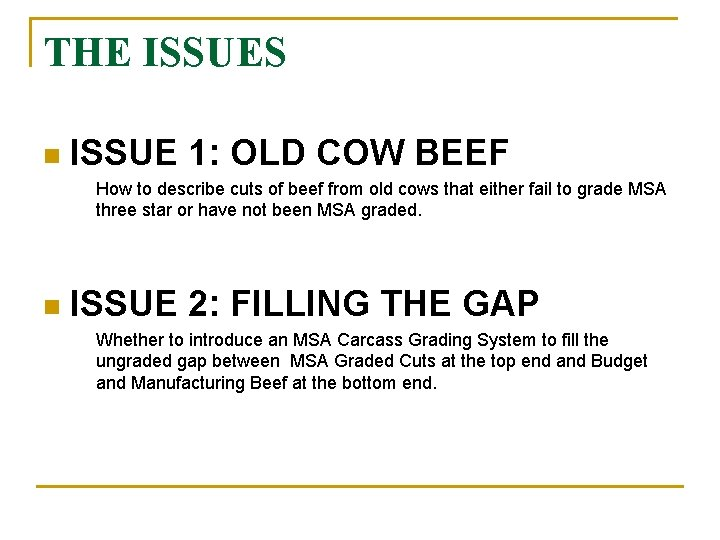 THE ISSUES n ISSUE 1 OLD COW BEEF