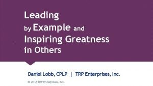 Leading by Example and Inspiring Greatness in Others