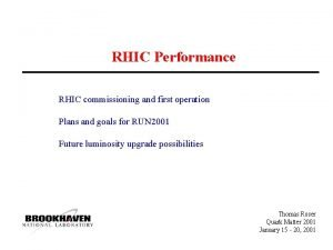 RHIC Performance RHIC commissioning and first operation Plans