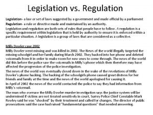 Legislation vs Regulation Legislation a law or set