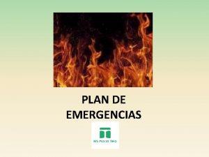 PLAN DE EMERGENCIAS PLAN DE EMERGENCIAS Coordinadoresa s