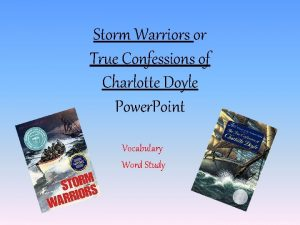 Storm Warriors or True Confessions of Charlotte Doyle