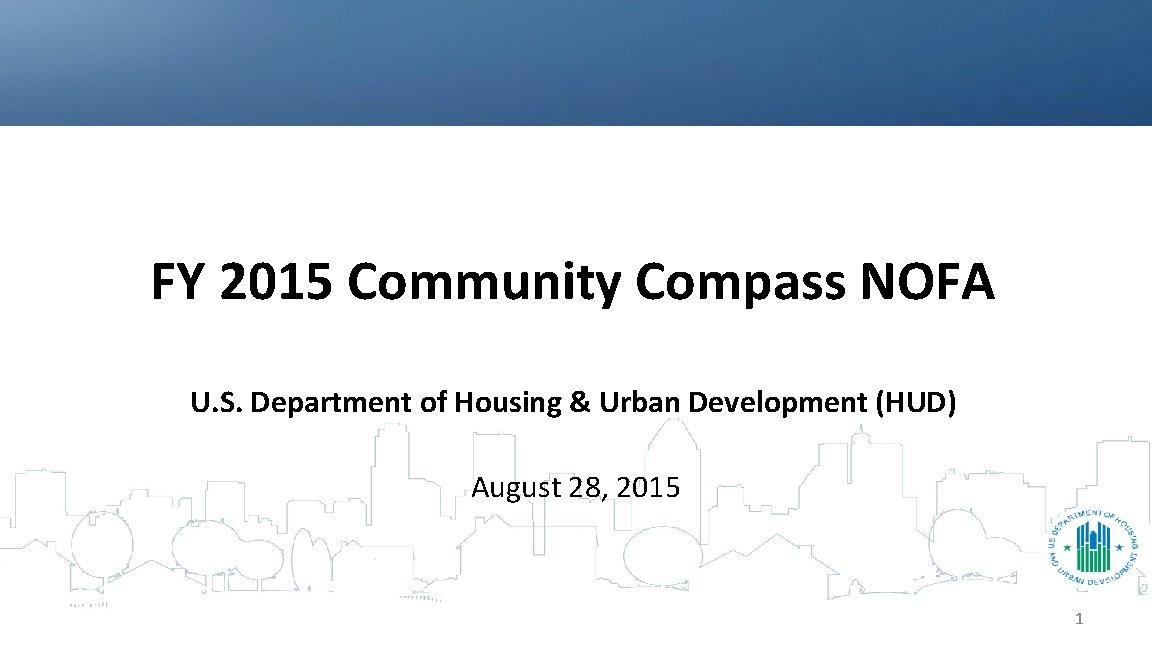 FY 2015 Community Compass NOFA U S Department