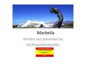 Marbella Written and presented by Southspainproperties Climate and
