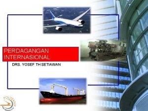PERDAGANGAN INTERNASIONAL DRS YOSEF TH SETIAWAN Batas Wilayah