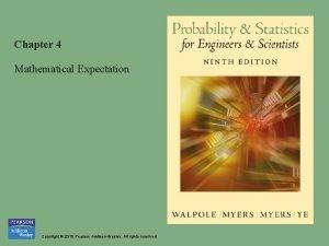 Chapter 4 Mathematical Expectation Copyright 2010 Pearson AddisonWesley