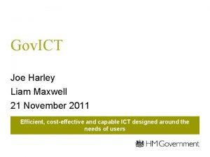 Gov ICT Joe Harley Liam Maxwell 21 November