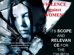 VIOLENCE against WOMEN ITS SCOPE AND Womens Ministries