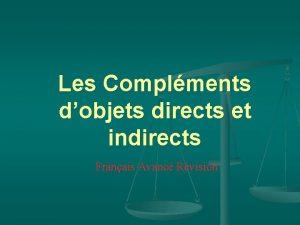 Les Complments dobjets directs et indirects Franais Avanc