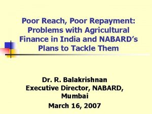 Poor Reach Poor Repayment Problems with Agricultural Finance