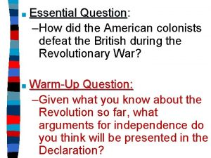 Essential Question Question How did the American colonists
