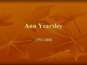 Ann Yearsley 1753 1806 Why Ann Yearsley n