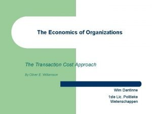 The Economics of Organizations The Transaction Cost Approach