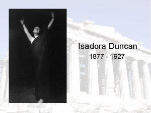 Isadora Duncan 1877 1927 Origins born in 1877