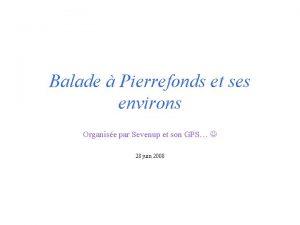 Balade Pierrefonds et ses environs Organise par Sevenup
