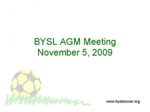 BYSL AGM Meeting November 5 2009 www byslsoccer