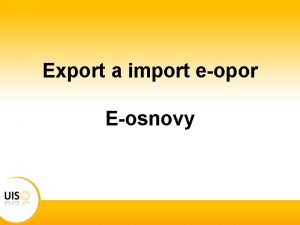 Export a import eopor Eosnovy Export eopor monost