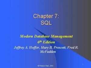 Chapter 7 SQL Modern Database Management 6 th