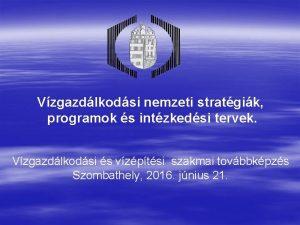 Vzgazdlkodsi nemzeti stratgik programok s intzkedsi tervek Vzgazdlkodsi