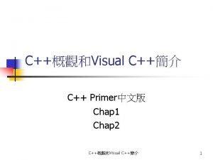 CVisual C C Primer Chap 1 Chap 2