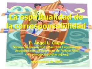 La espiritualidad de la corresponsabilidad P ngel L