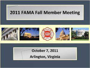 2011 FAMA Fall Member Meeting October 7 2011